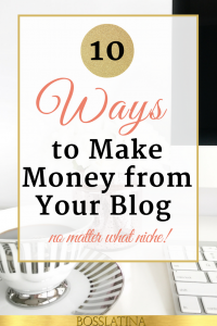 10 Ways to Make Money from Your Blog Now