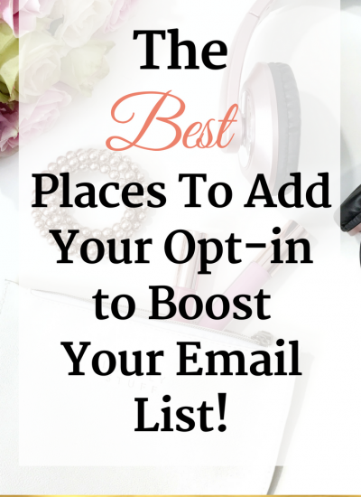 Where To Add Your Opt-in to Boost Your Email List